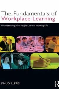 Fundamentals of Workplace Learning af Knud Illeris