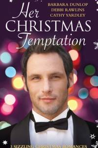 Her Christmas Temptation: The Billionaire Who Bought Christmas / What She Really Wants for Christmas / Baby, It's Cold Outside (Mills & Boon M&B) af Barbara Dunlop