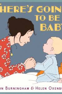 There's Going to Be a Baby af John Burningham