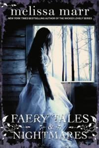 Faery Tales and Nightmares af Melissa Marr