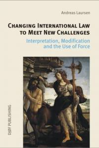 Changing International Law to Meet New Challanges af Andreas Laursen