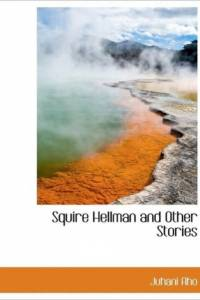 Squire Hellman and Other Stories af Juhani Aho