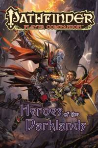 Pathfinder Player Companion: Heroes of the Darklands af Paizo Staff
