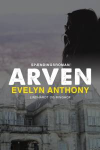Arven af Evelyn Anthony