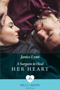 Surgeon To Heal Her Heart af Janice Lynn