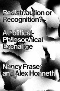 Redistribution or Recognition? af Axel Honneth