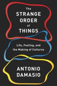 Strange Order of Things af Antonio Damasio