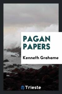 Pagan Papers af Kenneth Grahame