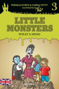 Little Monsters #3: What a Mess! af Pernille Eybye