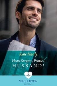 Heart Surgeon, Prince...Husband! af Kate Hardy