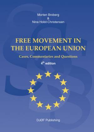 Free Movement in the European Union af Morten Broberg