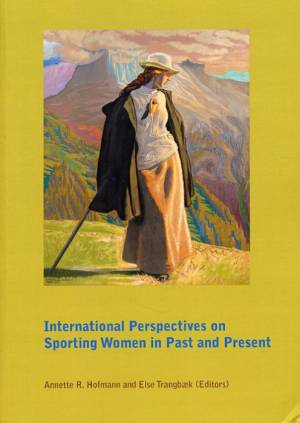 International Perspectives on Sporting Women in Past and Present