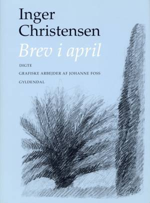 Brev i april af Inger Christensen