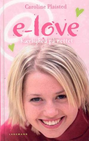 E-love af Caroline Plaisted