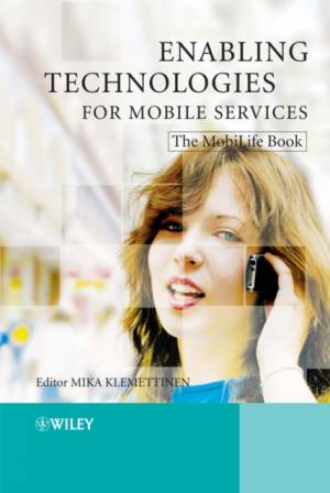 Enabling Technologies for Mobile Services by Mika Klemettinen