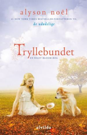 Riley Bloom 4: Tryllebundet af Alyson Noël