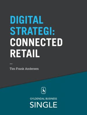 10 digitale strategier - Connected Retail af Tim Frank Andersen