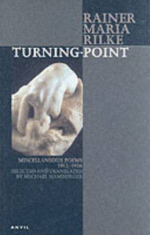 Turning-point by Rainer Maria Rilke