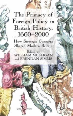 Primacy of Foreign Policy in British History, 1660-2000 af William Mulligan