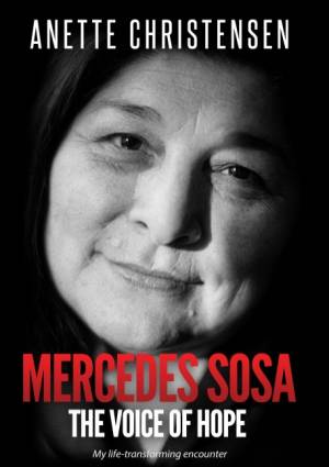 Mercedes Sosa - The Voice of Hope af Anette Christensen