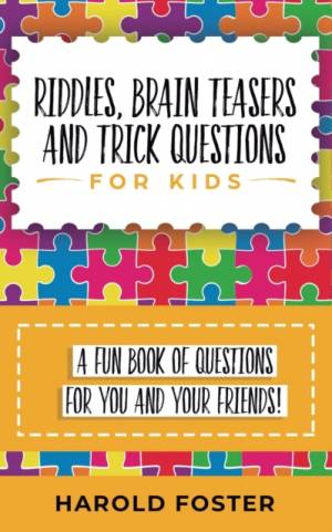 Riddles, Brain Teasers, and Trick Questions for Kids af Harold Foster