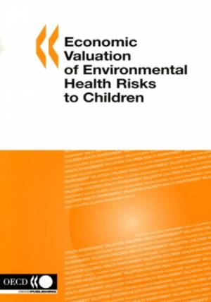 Economic Valuation of Environmental Health Risks to Children af OECD