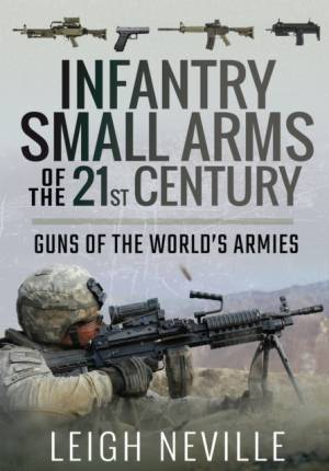 Infantry Small Arms of the 21st Century af Neville Leigh Neville